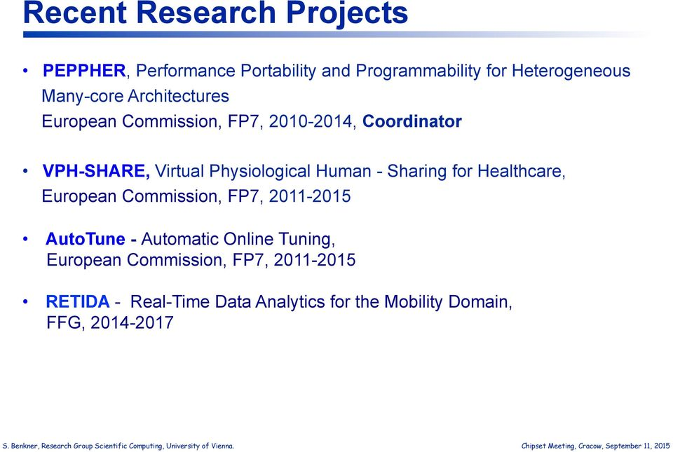 Physiological Human - Sharing for Healthcare, European Commission, FP7, 2011-2015 AutoTune - Automatic