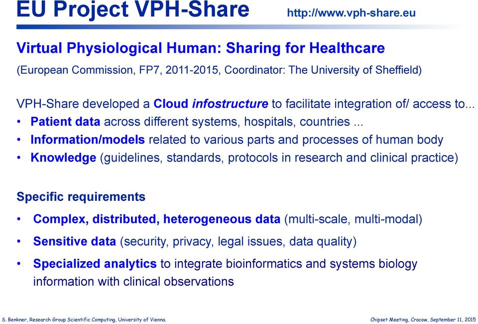 facilitate integration of/ access to... Patient data across different systems, hospitals, countries.