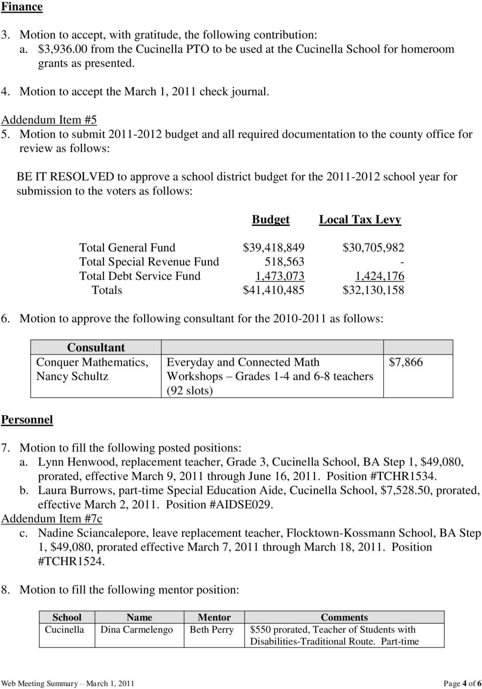 Motion to submit 2011-2012 budget and all required documentation to the county office for review as follows: BE IT RESOLVED to approve a school district budget for the 2011-2012 school year for