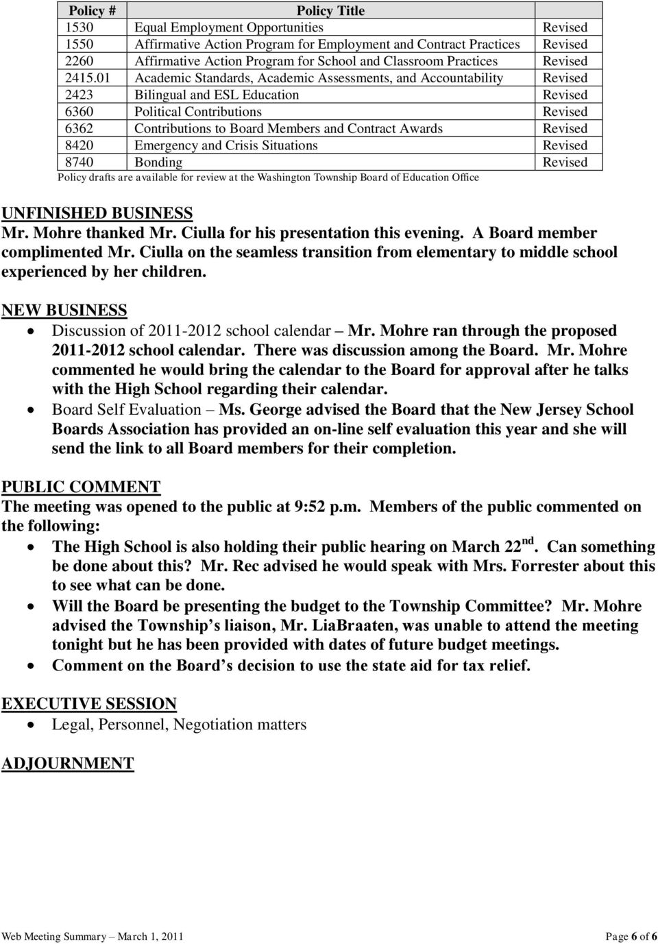 01 Academic Standards, Academic Assessments, and Accountability Revised 2423 Bilingual and ESL Education Revised 6360 Political Contributions Revised 6362 Contributions to Board Members and Contract