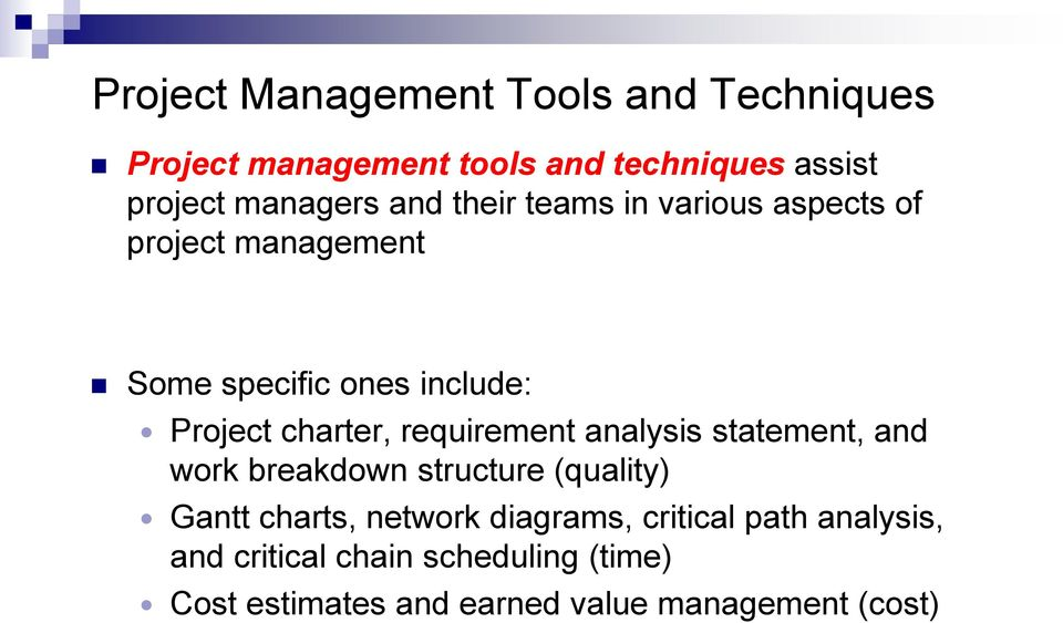 requirement analysis statement, and work breakdown structure (quality) Gantt charts, network diagrams,