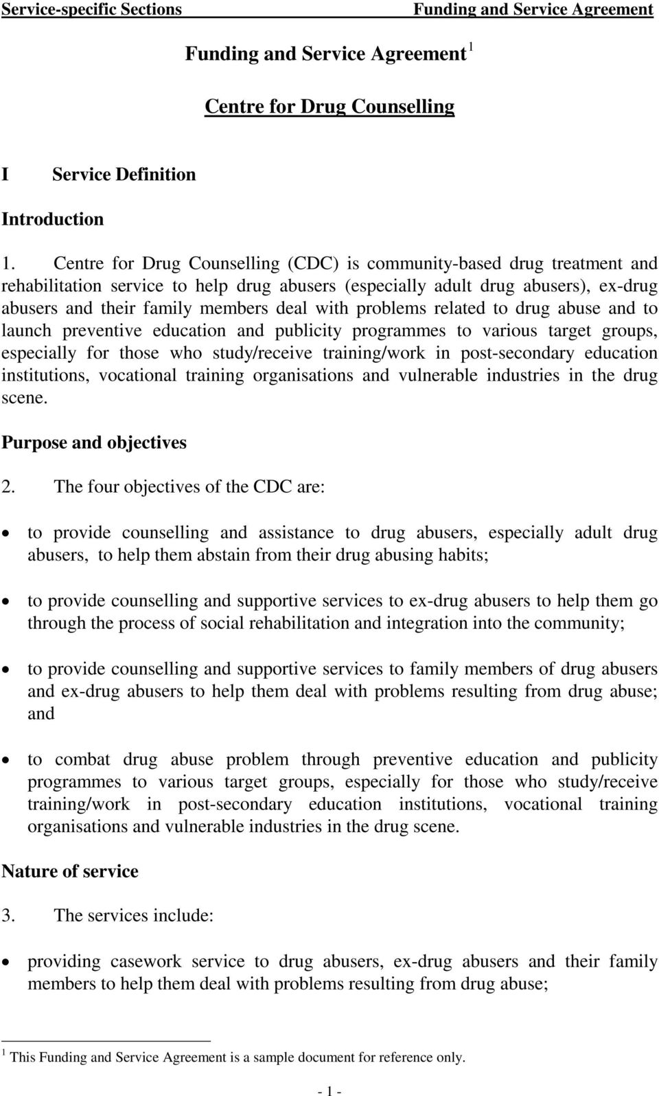 problems related to drug abuse and to launch preventive education and publicity programmes to various target groups, especially for those who study/receive training/work in post-secondary education