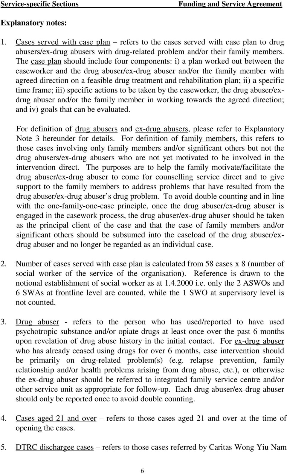 treatment and rehabilitation plan; ii) a specific time frame; iii) specific actions to be taken by the caseworker, the drug abuser/exdrug abuser and/or the family member in working towards the agreed