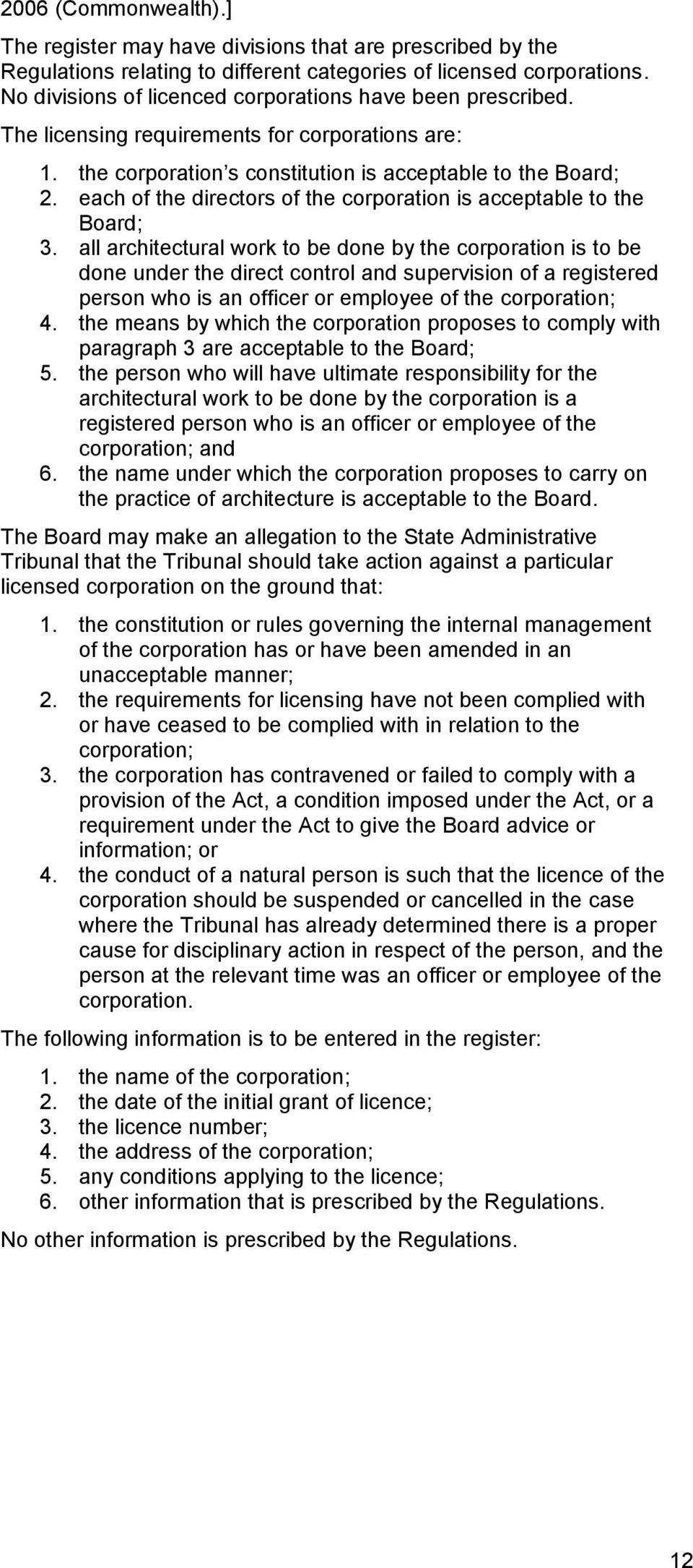 each of the directors of the corporation is acceptable to the Board; 3.