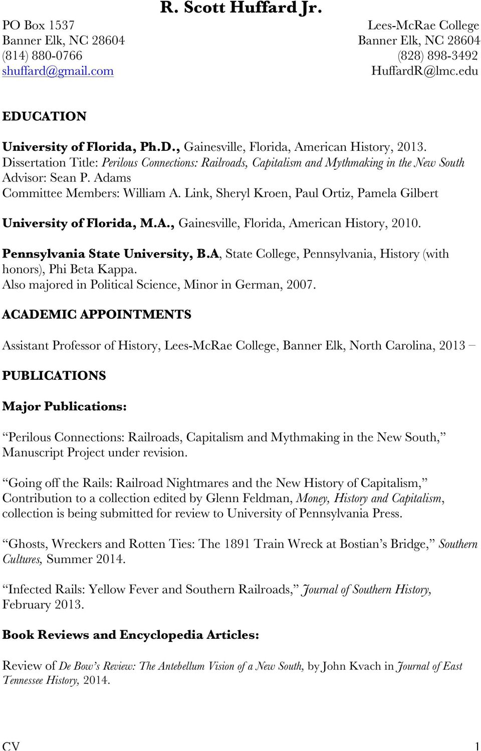 Adams Committee Members: William A. Link, Sheryl Kroen, Paul Ortiz, Pamela Gilbert, M.A., Gainesville, Florida, American History, 2010. Pennsylvania State University, B.