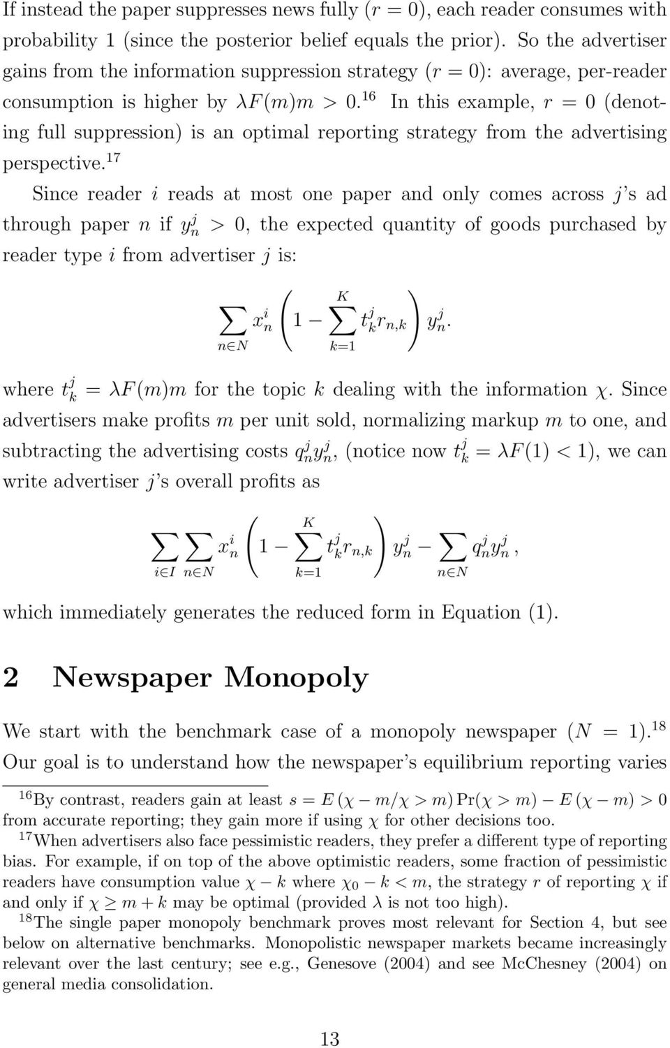 16 In this example, r = 0 (denoting full suppression) is an optimal reporting strategy from the advertising perspective.