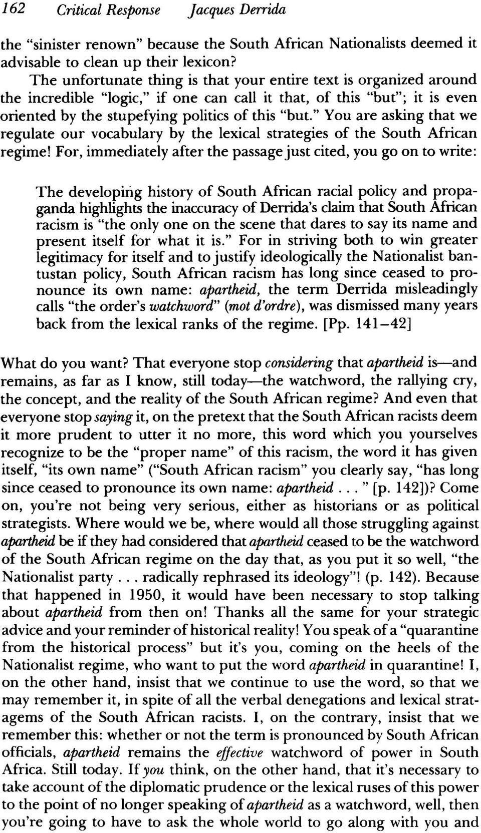 """ You are asking that we regulate our vocabulary by the lexical strategies of the South African regime!"