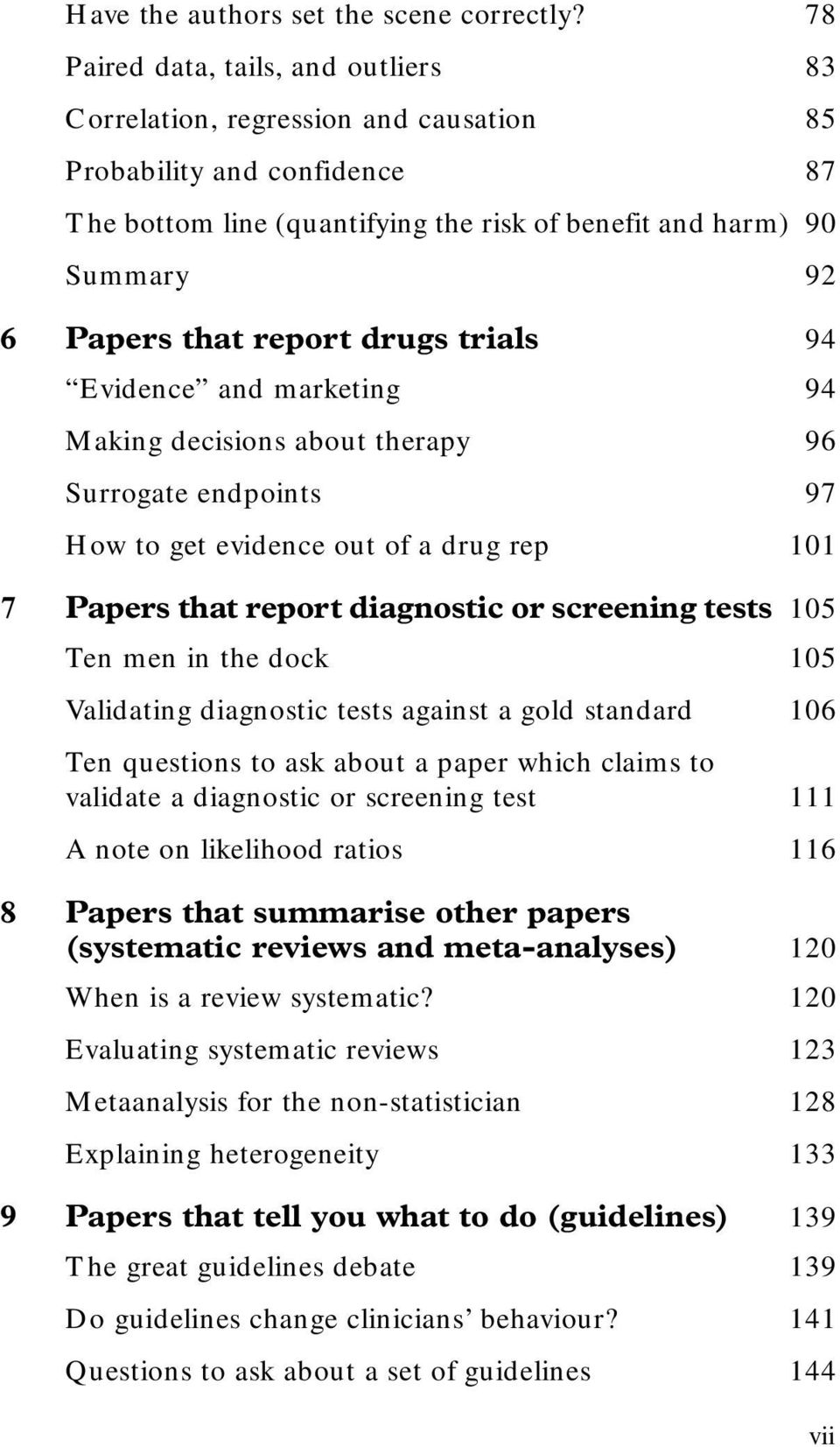 report drugs trials 94 Evidence and marketing 94 Making decisions about therapy 96 Surrogate endpoints 97 How to get evidence out of a drug rep 101 7 Papers that report diagnostic or screening tests