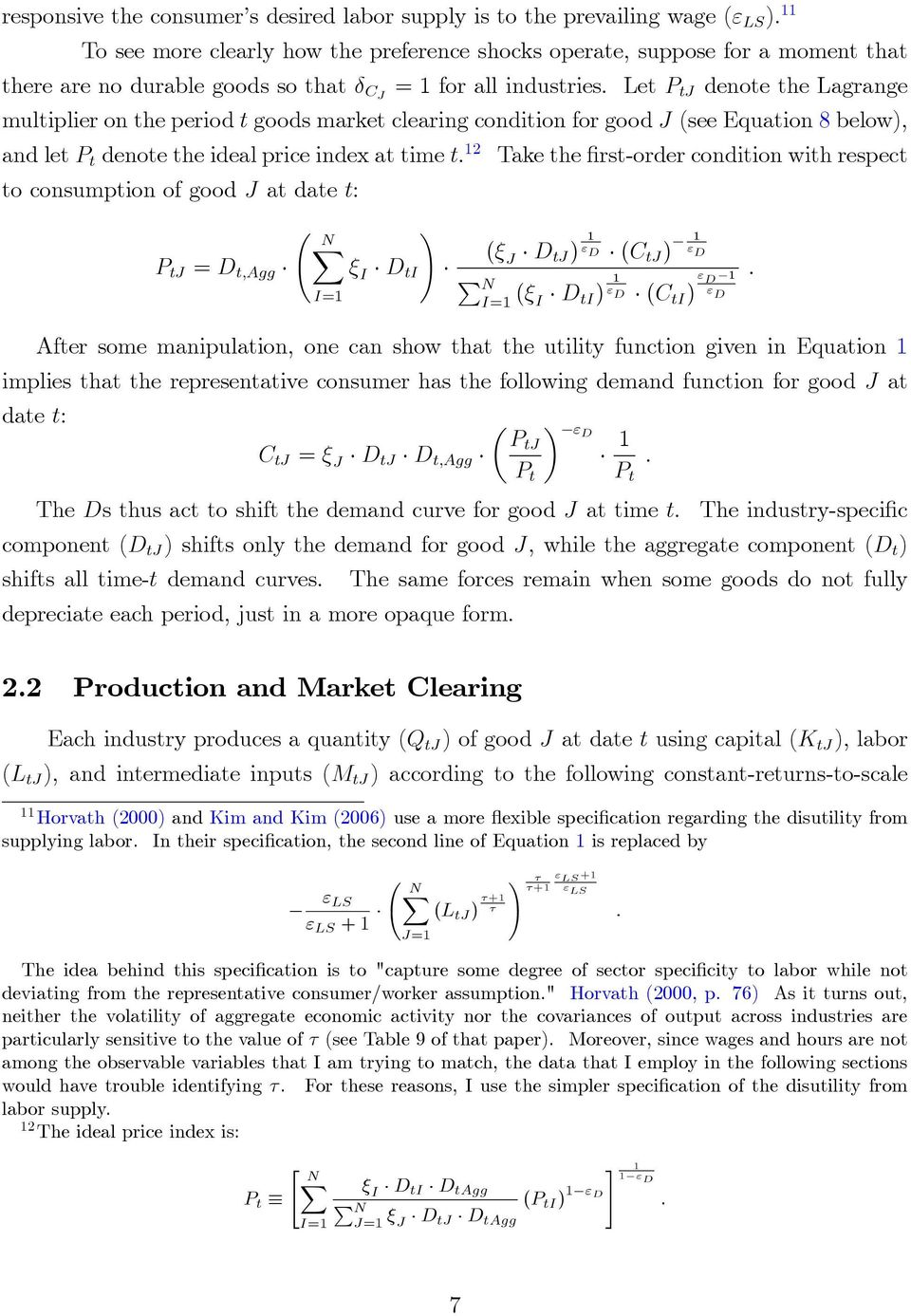 Let P tj denote the Lagrange multiplier on the period t goods market clearing condition for good J see Equation 8 below), and let P t denote the ideal price index at time t.