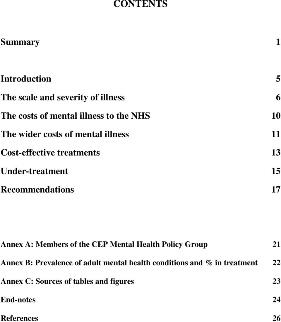 Recommendations 17 Annex A: Members of the CEP Mental Health Policy Group 21 Annex B: Prevalence of