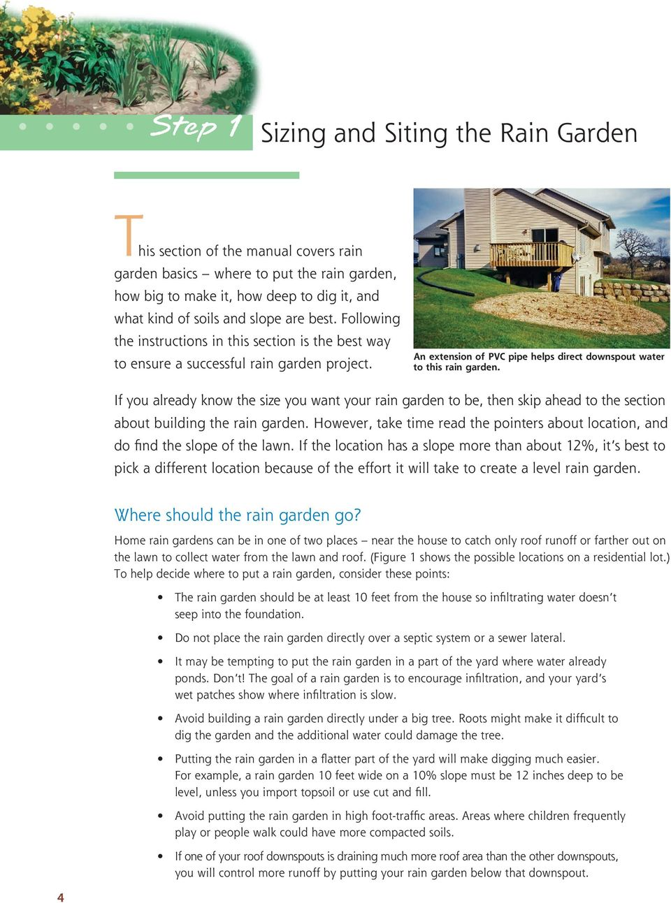 If you already know the size you want your rain garden to be, then skip ahead to the section about building the rain garden.