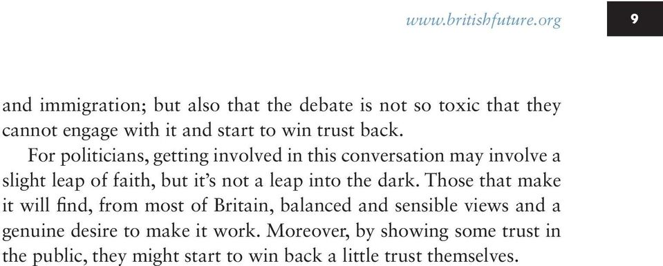 back. For politicians, getting involved in this conversation may involve a slight leap of faith, but it s not a leap into