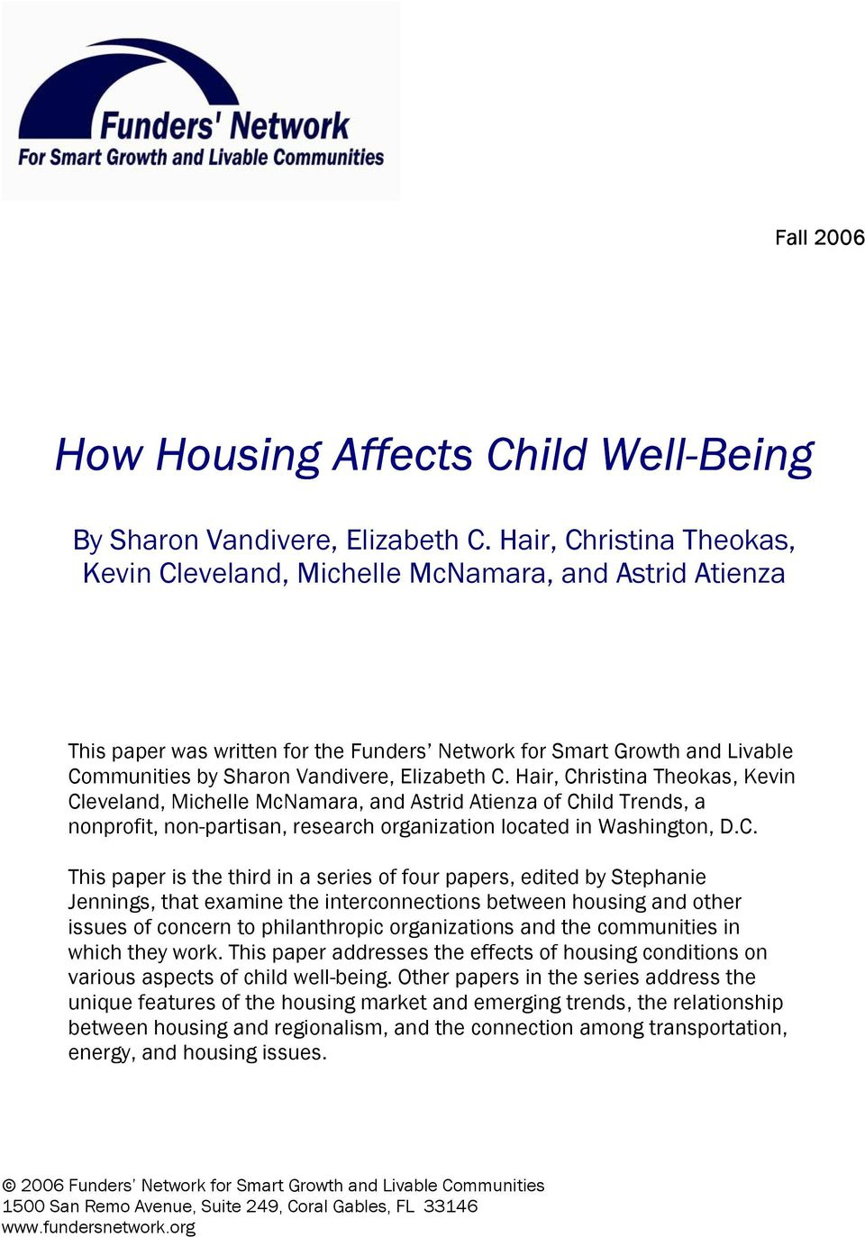 C. Hair, Christina Theokas, Kevin Cleveland, Michelle McNamara, and Astrid Atienza of Child Trends, a nonprofit, non-partisan, research organization located in Washington, D.C. This paper is the
