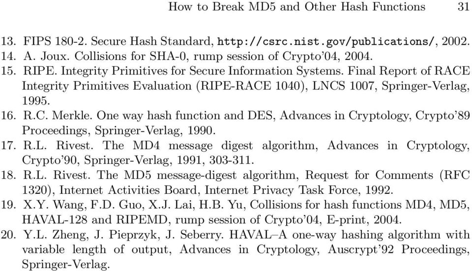 One way hash function and DES, Advances in Cryptology, Crypto 89 Proceedings, Springer-Verlag, 1990. 17. R.L. Rivest.