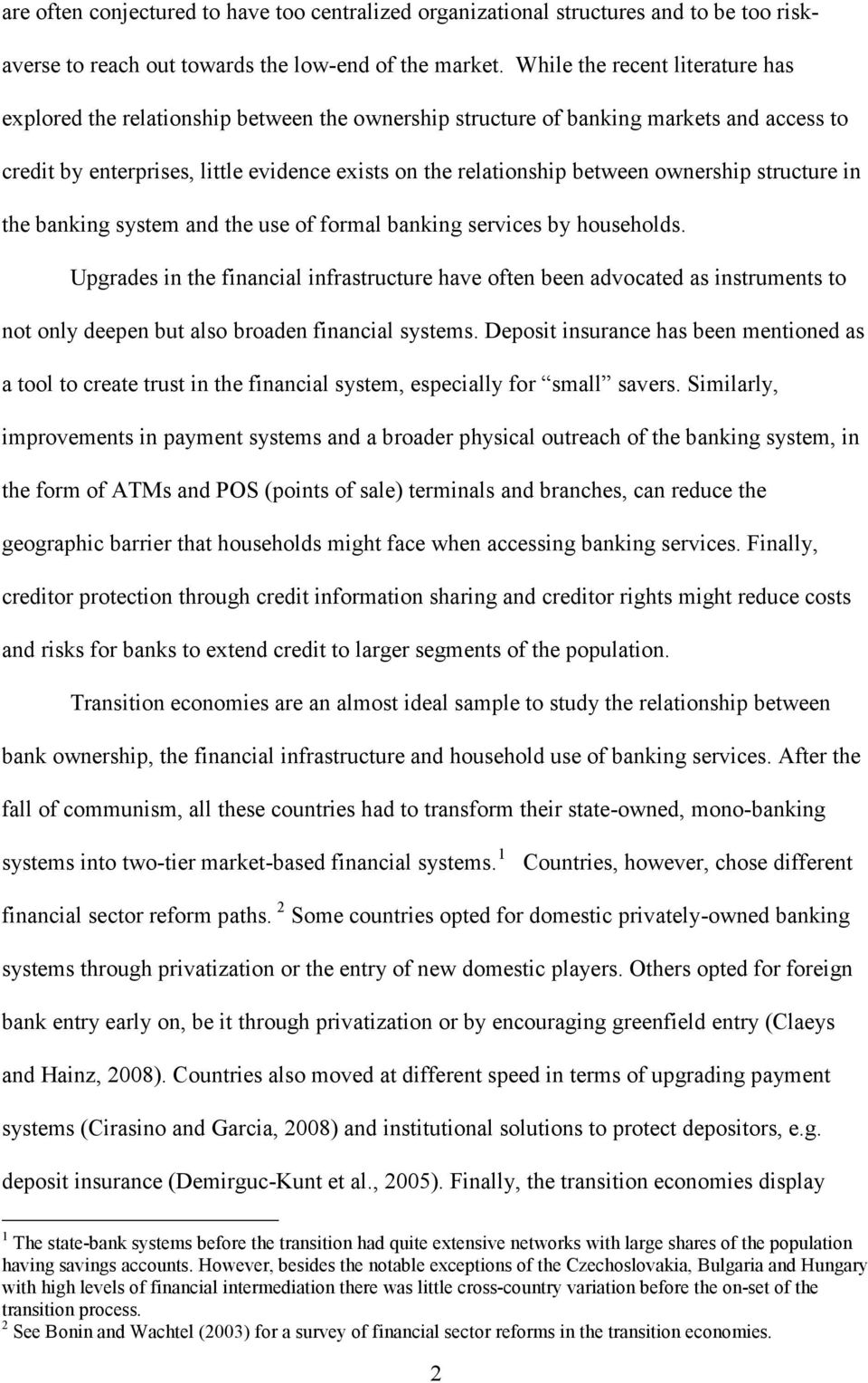 ownership structure in the banking system and the use of formal banking services by households.