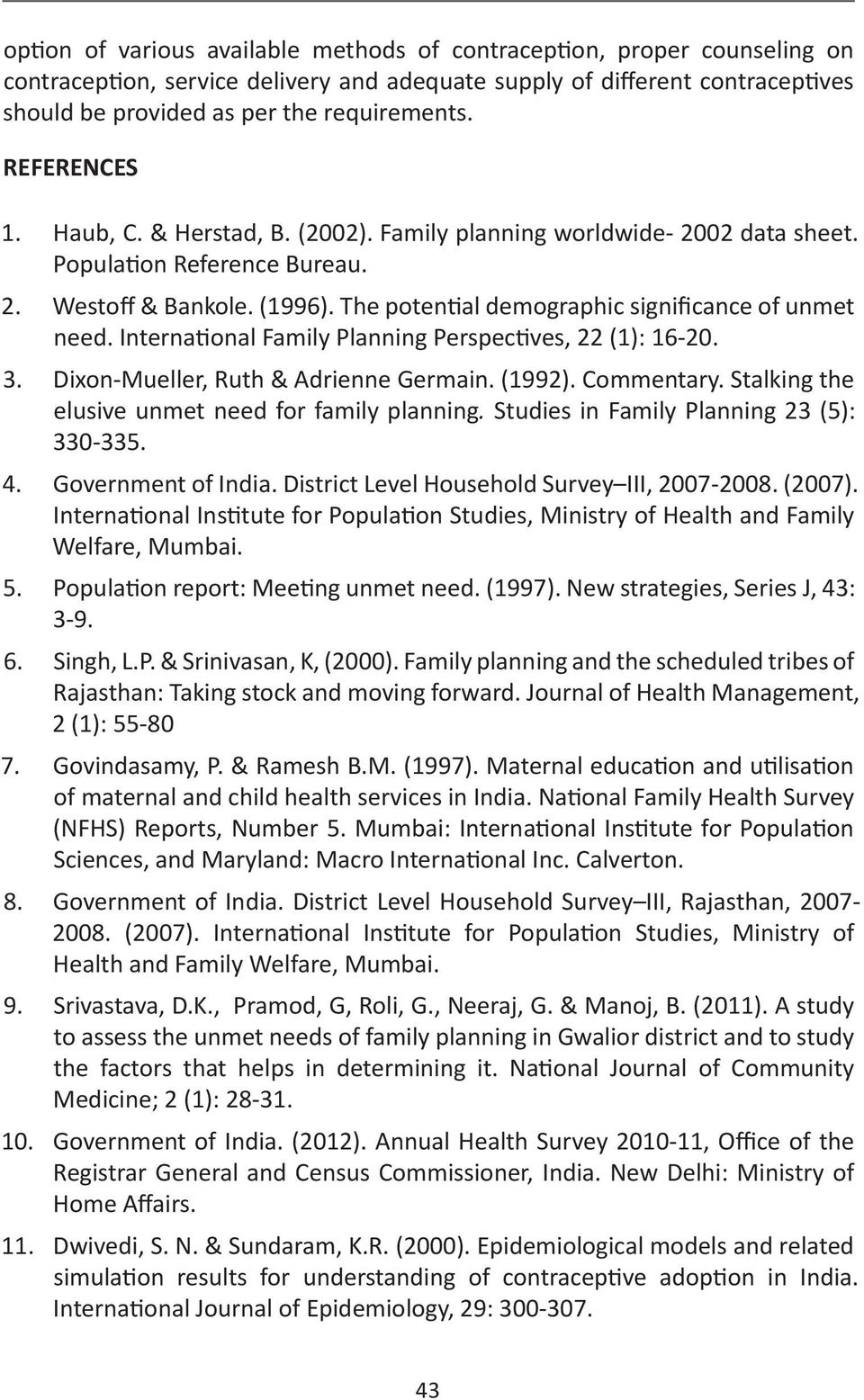 The potential demographic significance of unmet need. International Family Planning Perspectives, 22 (1): 16-20. 3. Dixon-Mueller, Ruth & Adrienne Germain. (1992). Commentary.