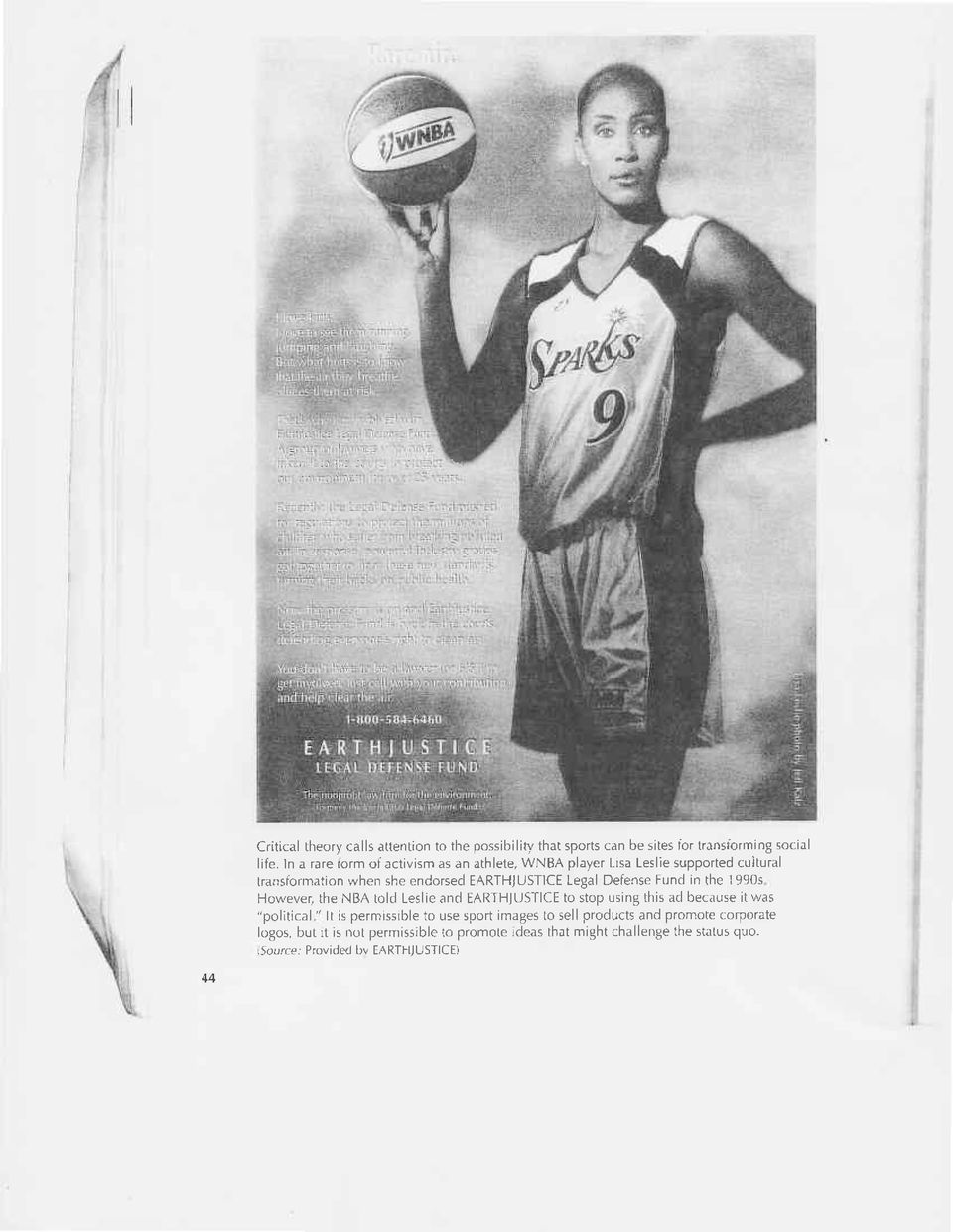 "Defense Fund in the 1990s However, the NBA told Leslie and EARTHJUSTICE to stop using this ad because it was ""political "" lt is permissrble"