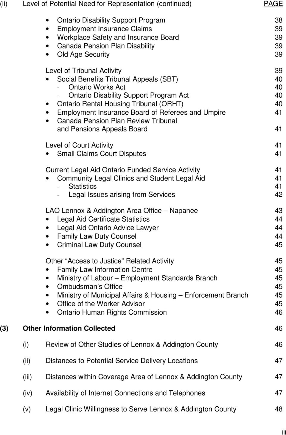 Tribunal (ORHT) 40 Employment Insurance Board of Referees and Umpire 41 Canada Pension Plan Review Tribunal and Pensions Appeals Board 41 Level of Court Activity 41 Small Claims Court Disputes 41