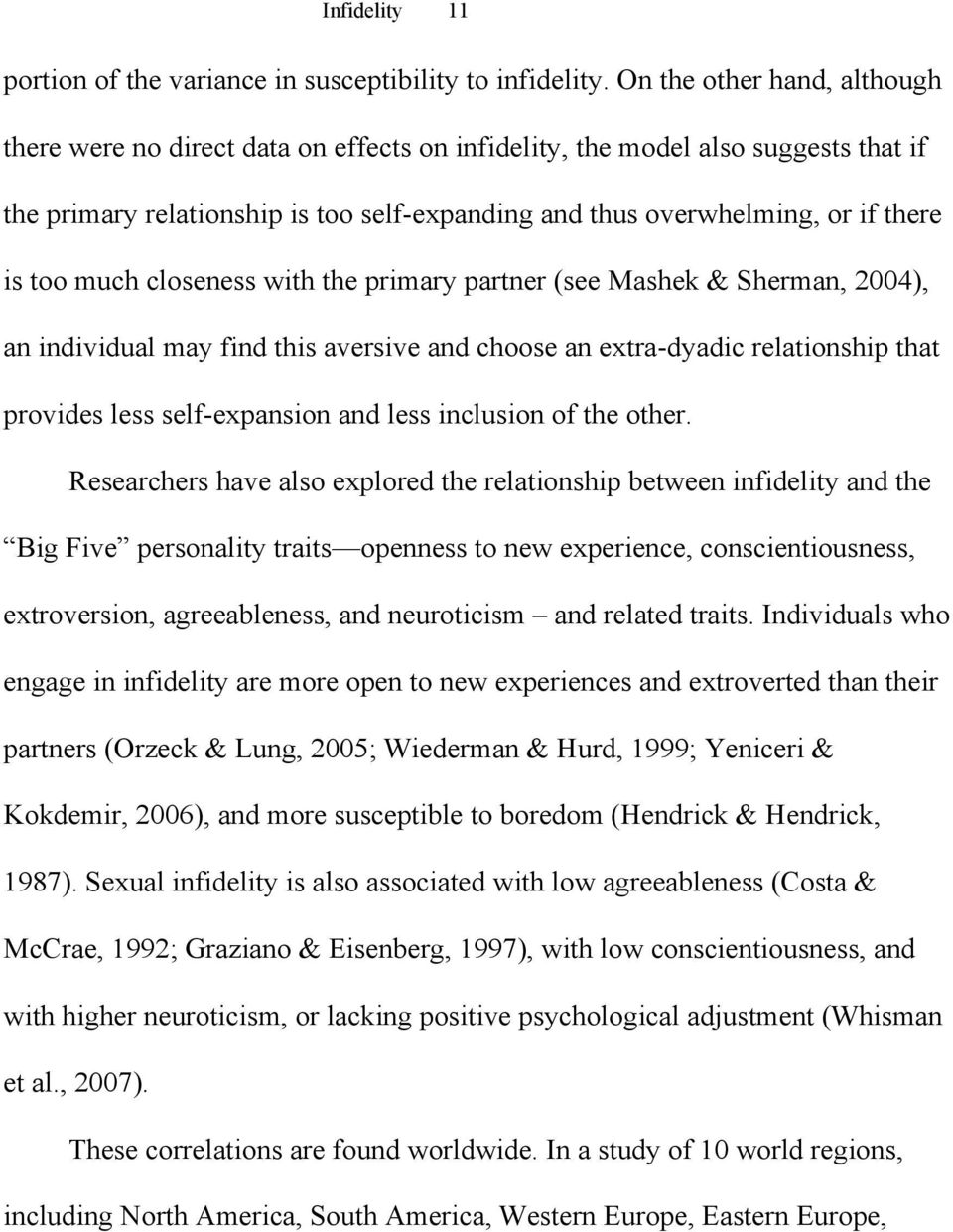 too much closeness with the primary partner (see Mashek & Sherman, 2004), an individual may find this aversive and choose an extra-dyadic relationship that provides less self-expansion and less