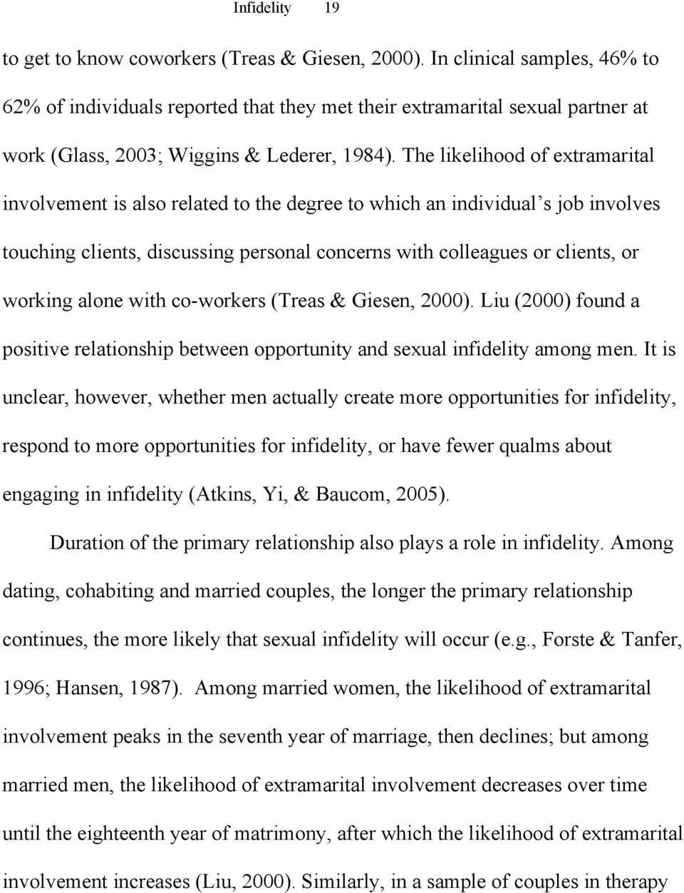 The likelihood of extramarital involvement is also related to the degree to which an individual s job involves touching clients, discussing personal concerns with colleagues or clients, or working