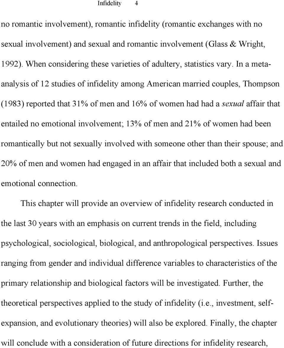 In a metaanalysis of 12 studies of infidelity among American married couples, Thompson (1983) reported that 31% of men and 16% of women had had a sexual affair that entailed no emotional involvement;