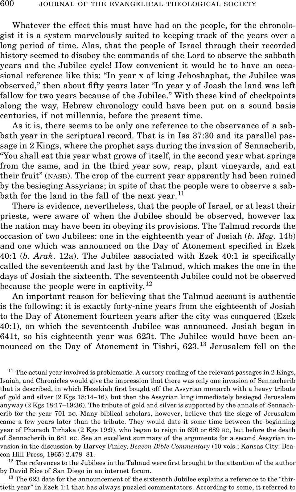 How convenient it would be to have an occasional reference like this: In year x of king Jehoshaphat, the Jubilee was observed, then about fifty years later In year y of Joash the land was left fallow