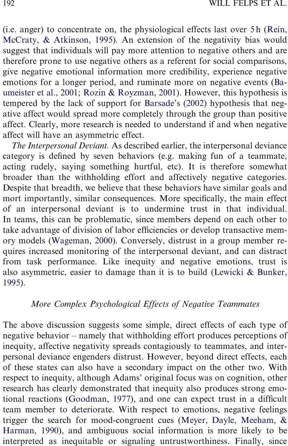 negative emotional information more credibility, experience negative emotions for a longer period, and ruminate more on negative events (Baumeister et al., 2001; Rozin & Royzman, 2001).