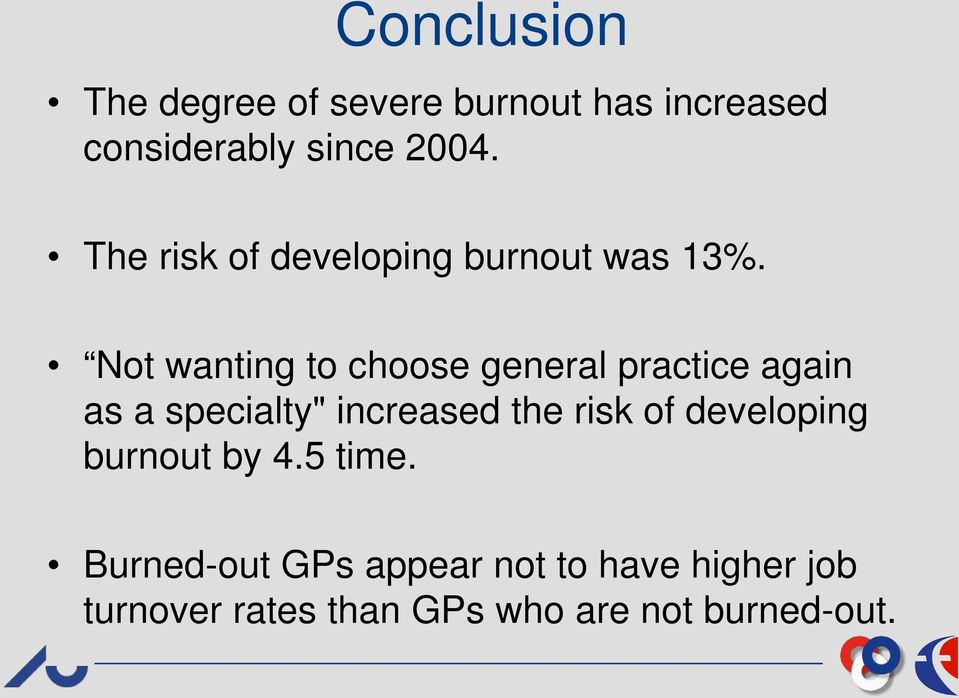 "Not wanting to choose general practice again as a specialty"" increased the risk"