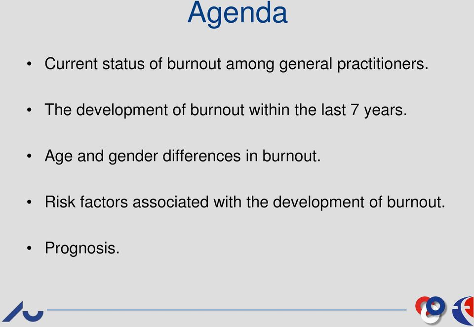 The development of burnout within the last 7 years.