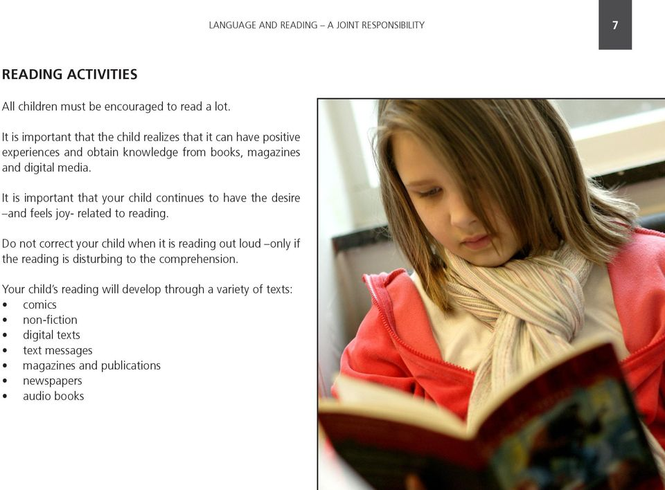 It is important that your child continues to have the desire and feels joy- related to reading.