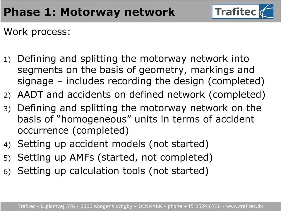 splitting the motorway network on the basis of homogeneous units in terms of accident occurrence (completed) 4)
