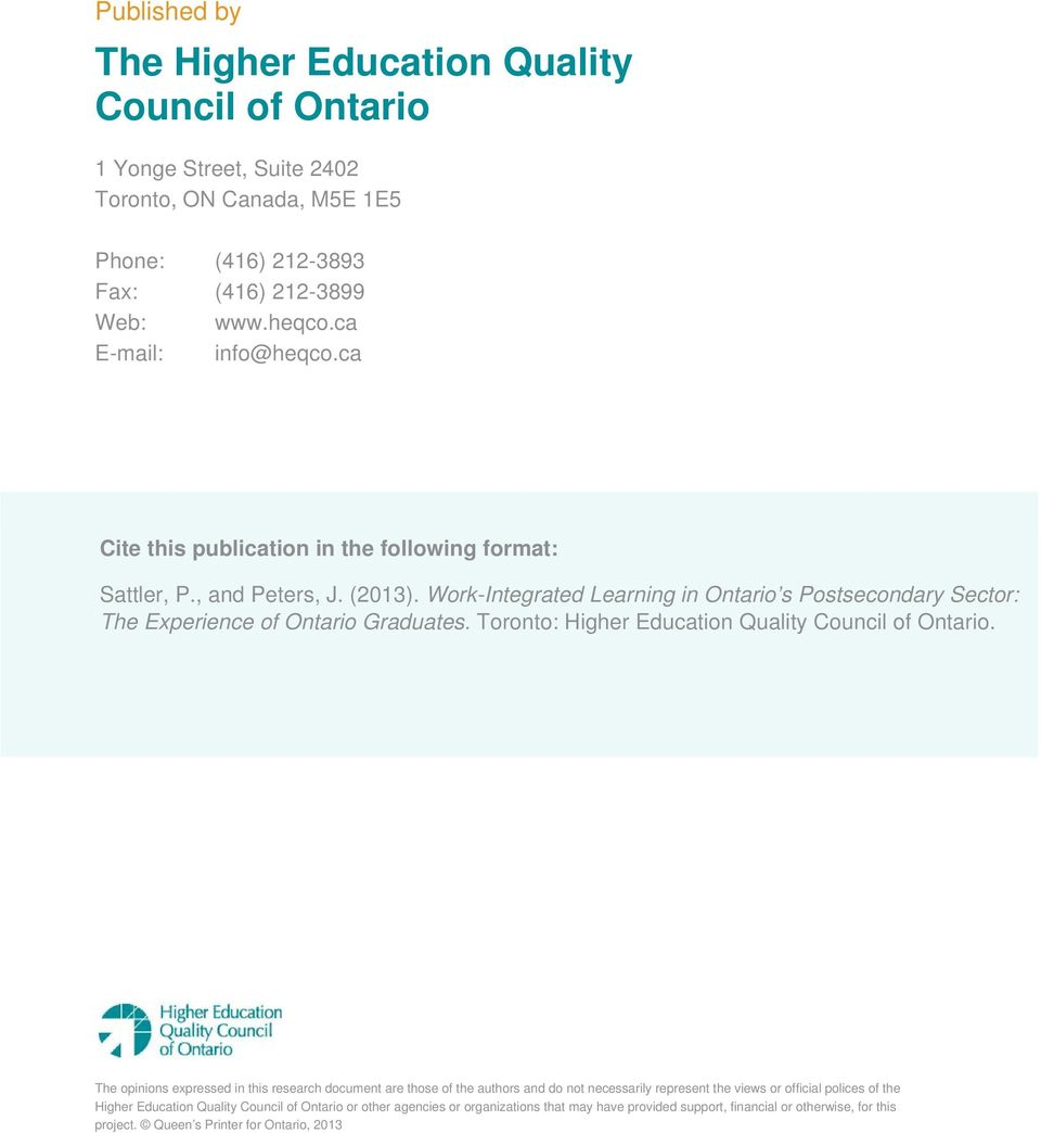 Work-Integrated Learning in Ontario s Postsecondary Sector: The Experience of Ontario Graduates. Toronto: Higher Education Quality Council of Ontario.