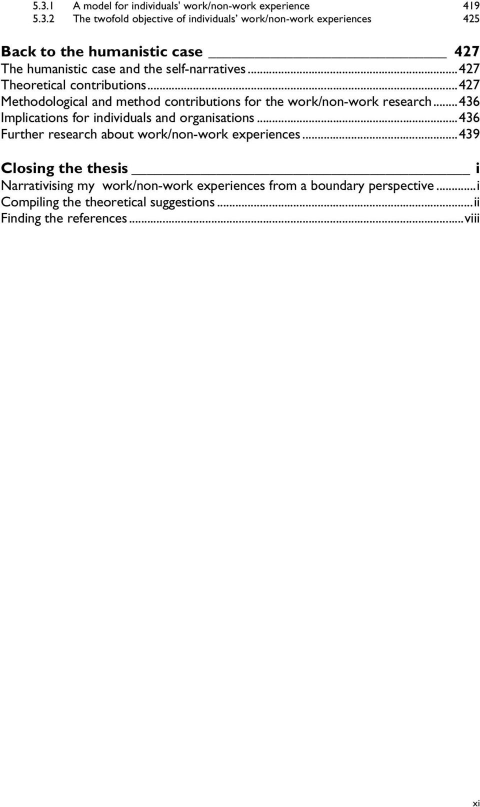.. 436 Implications for individuals and organisations... 436 Further research about work/non-work experiences.