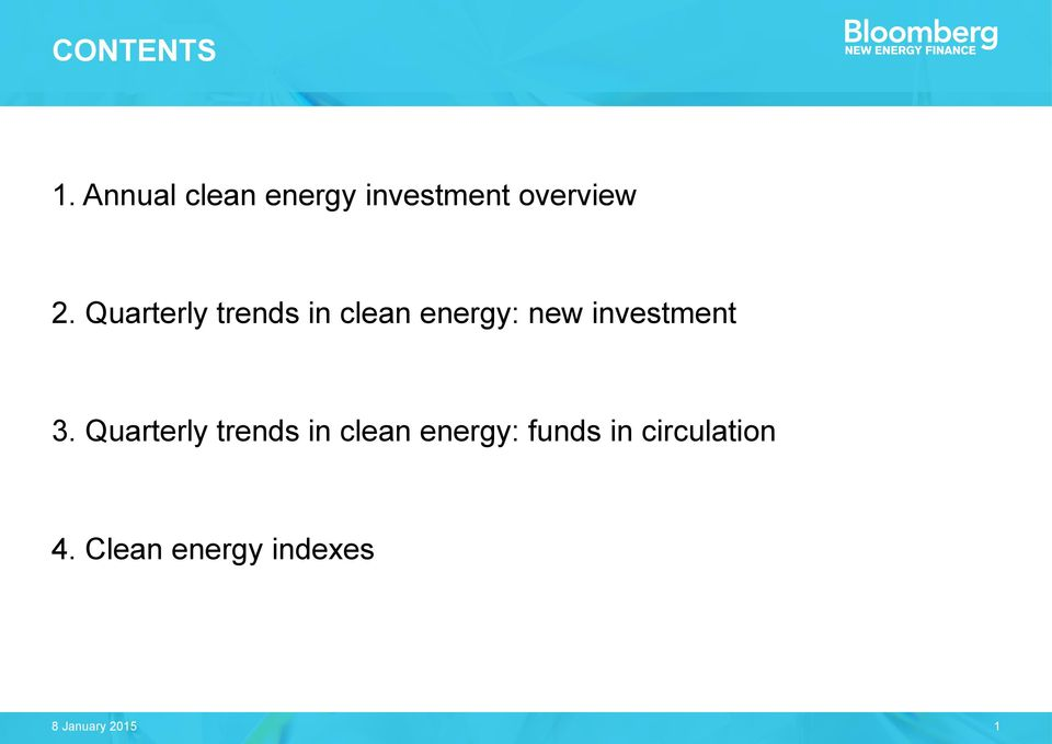 Quarterly trends in clean energy: new