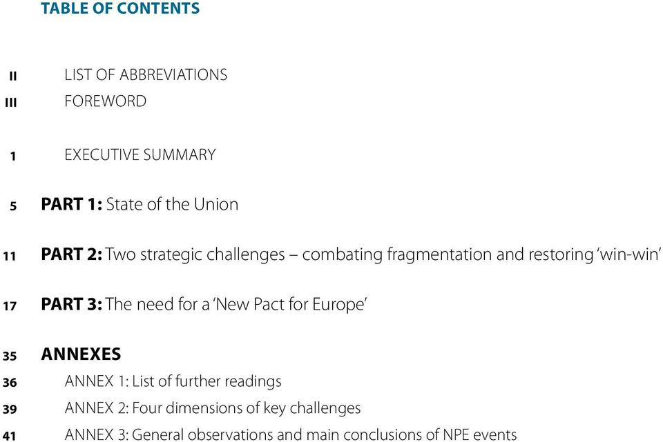 The need for a New Pact for Europe 35 36 39 41 annexes ANNEX 1: List of further readings ANNEX 2: