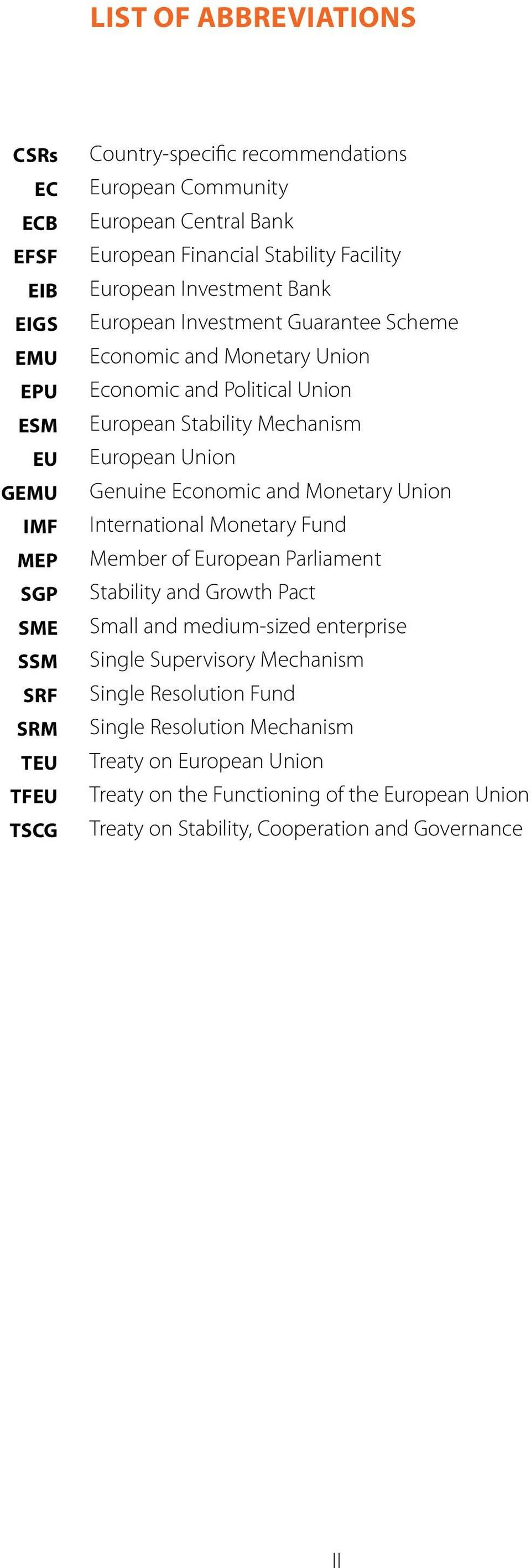 European Union Genuine Economic and Monetary Union International Monetary Fund Member of European Parliament Stability and Growth Pact Small and medium-sized enterprise Single