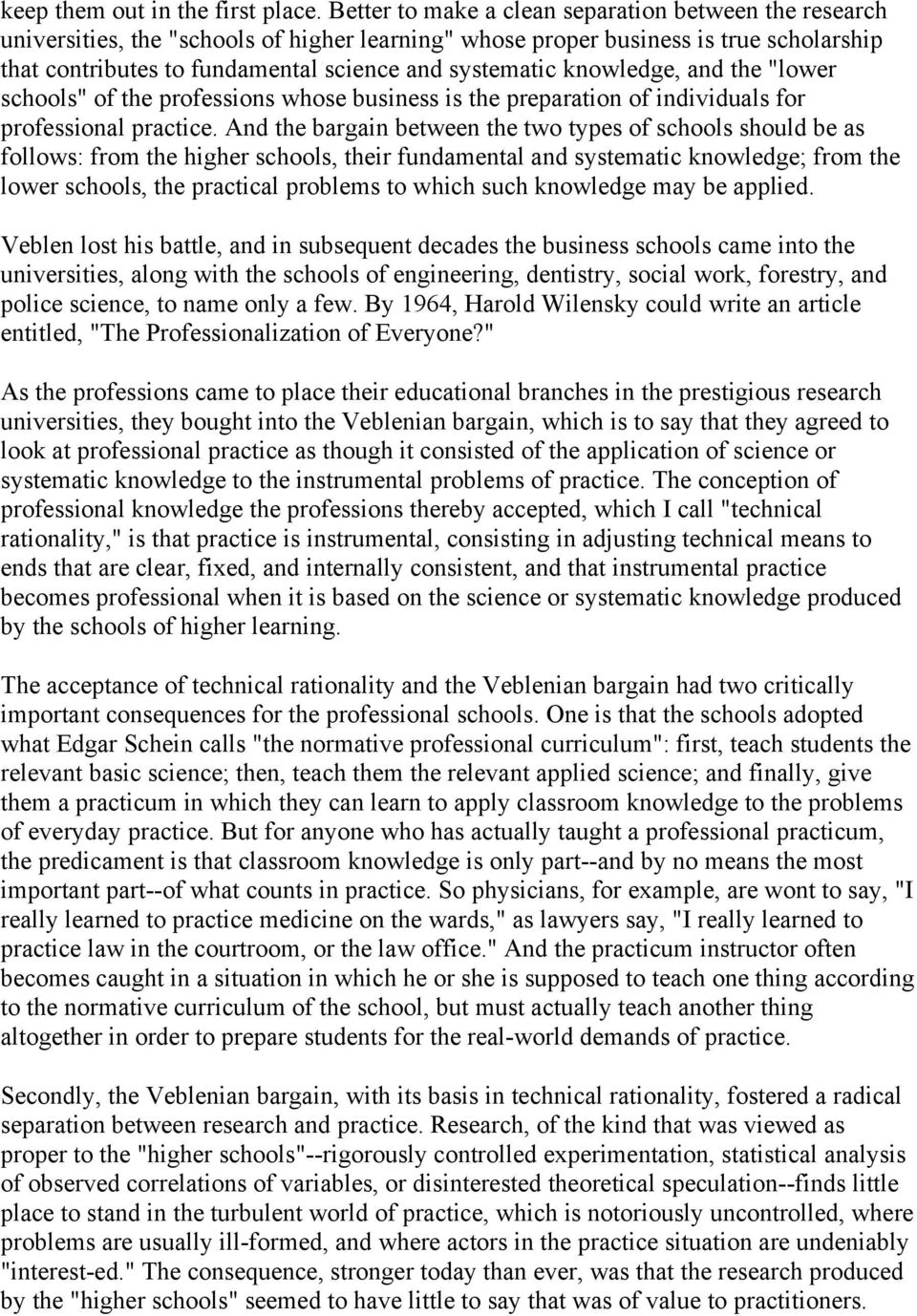 "knowledge, and the ""lower schools"" of the professions whose business is the preparation of individuals for professional practice."