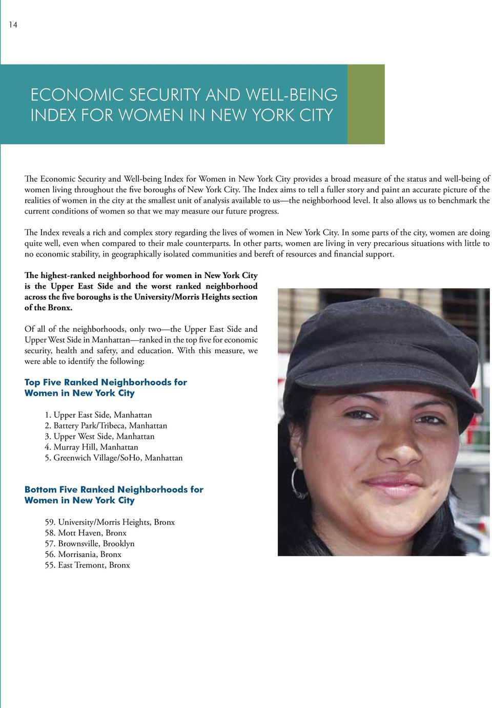 The Index aims to tell a fuller story and paint an accurate picture of the realities of women in the city at the smallest unit of analysis available to us the neighborhood level.