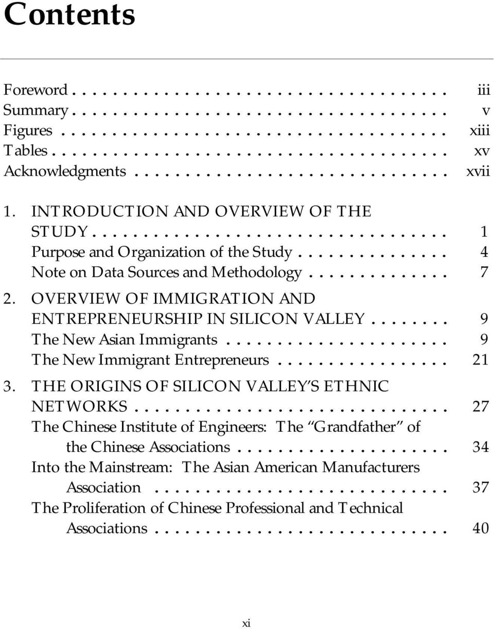 .. 9 The New Asian Immigrants... 9 The New Immigrant Entrepreneurs... 21 3. THE ORIGINS OF SILICON VALLEY S ETHNIC NETWORKS.