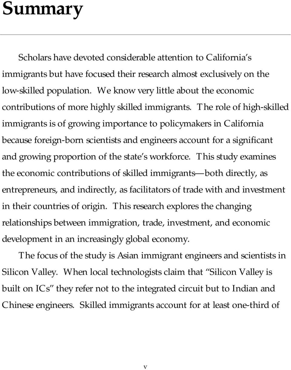 The role of high-skilled immigrants is of growing importance to policymakers in California because foreign-born scientists and engineers account for a significant and growing proportion of the state