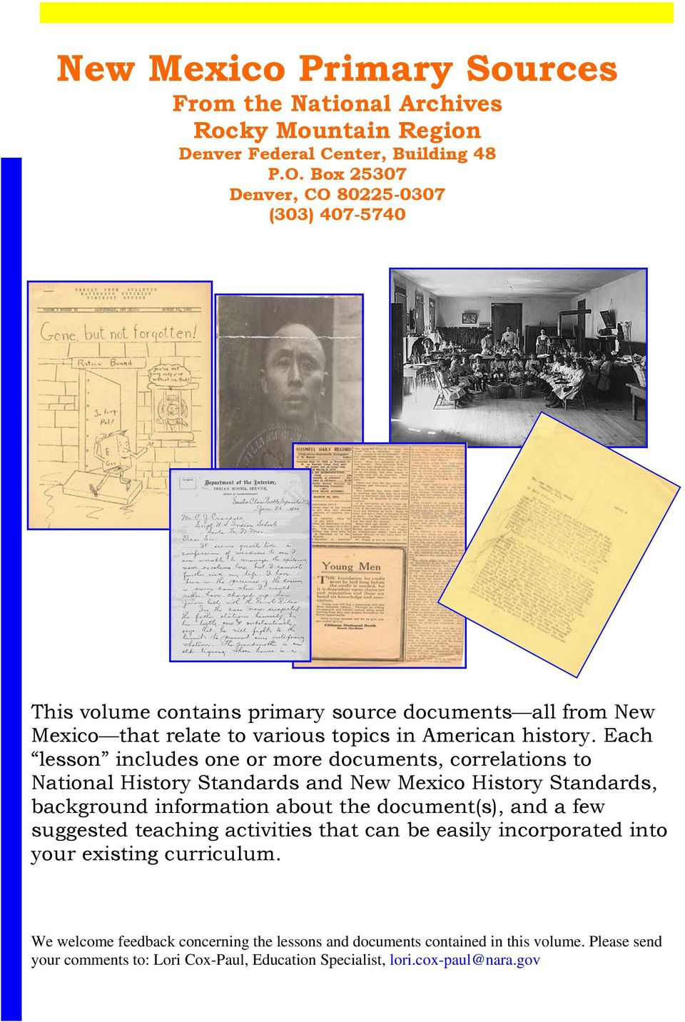 Each lesson includes one or more documents, correlations to National History Standards and New Mexico History Standards, background information about the document(s), and a few