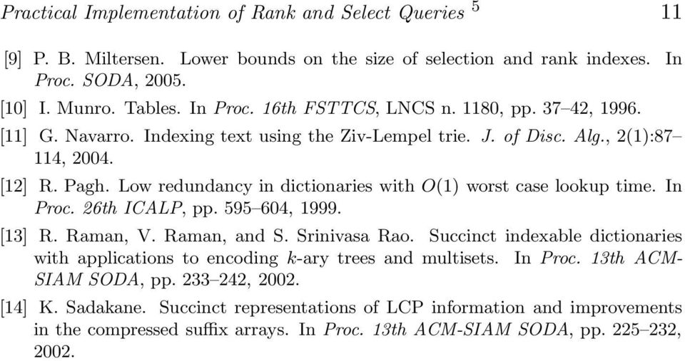 In Proc. 26th ICALP, pp. 595 64, 999. [3] R. Raman, V. Raman, and S. Srinivasa Rao. Succinct indexable dictionaries with applications to encoding k-ary trees and multisets. In Proc.