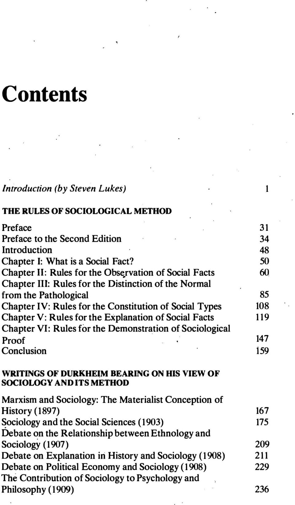 Chapter V: Rules for the Explanation of Social Facts 119 Chapter VI: Rules for the Demonstration of Sociological Proof 147 Conclusion 159 WRITINGS OF DURKHE.
