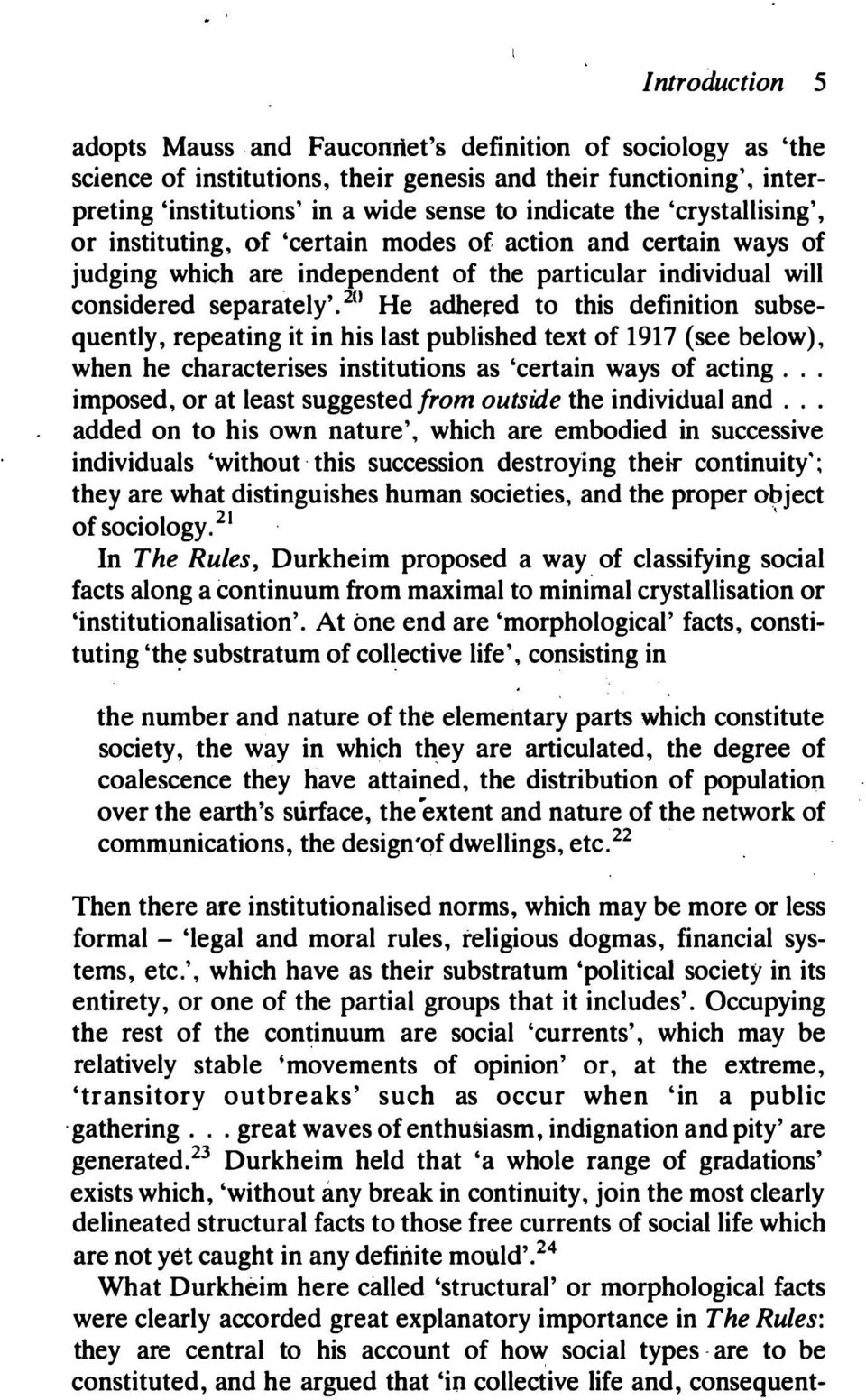 2U He adhered to this definition subsequently, repeating it in his last published text of 1917 (see below), when he characterises institutions as 'certain ways of acting.