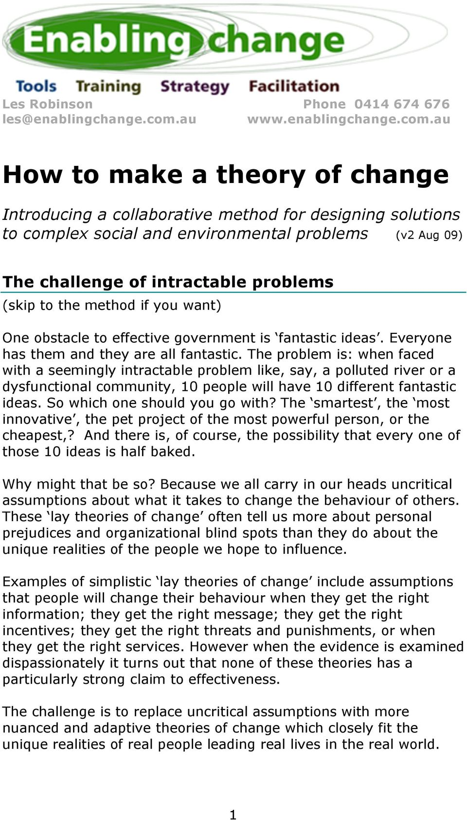 au How to make a theory of change Introducing a collaborative method for designing solutions to complex social and environmental problems (v2 Aug 09) The challenge of intractable problems (skip to
