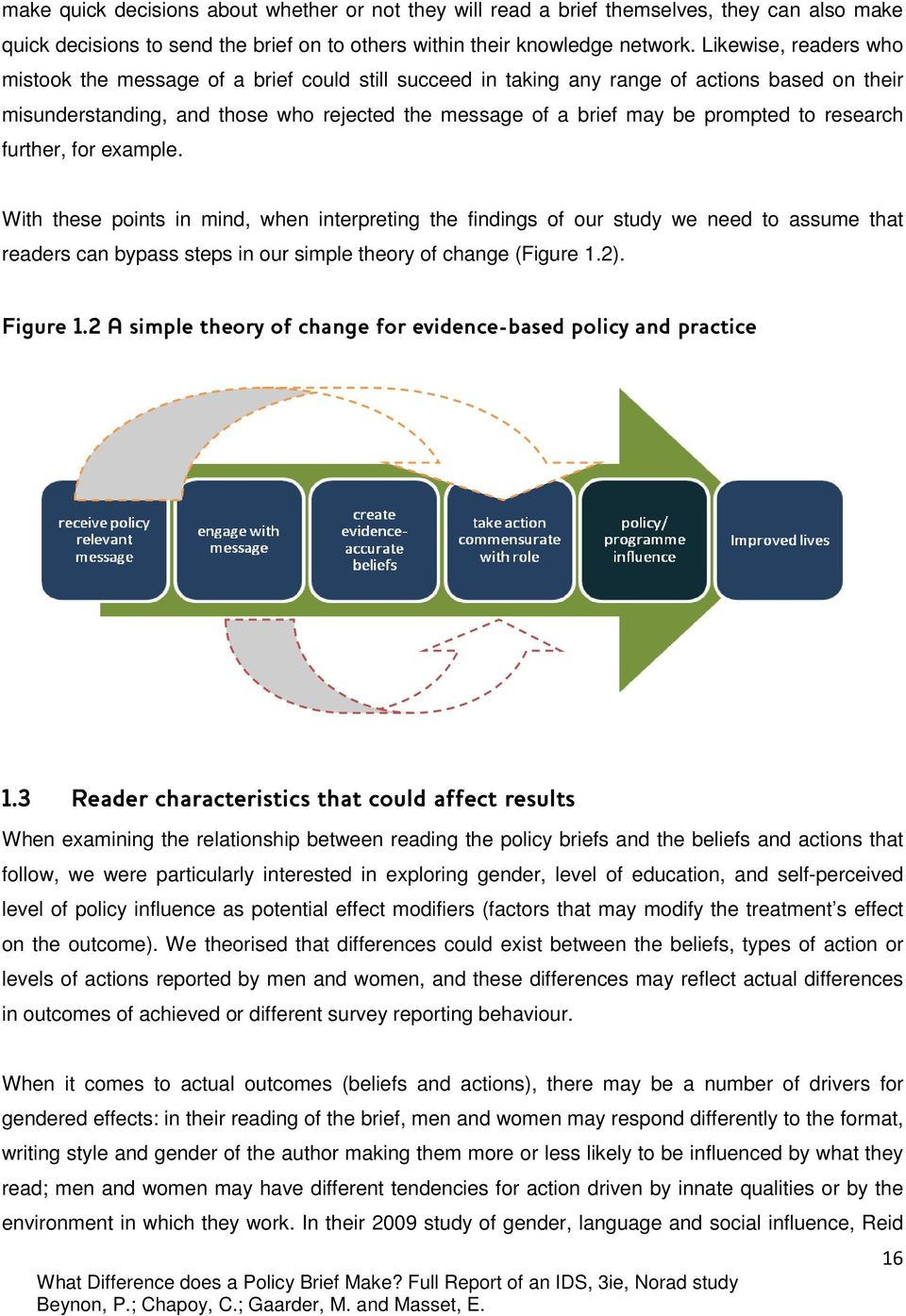 to research further, for example. With these points in mind, when interpreting the findings of our study we need to assume that readers can bypass steps in our simple theory of change (Figure 1.2).