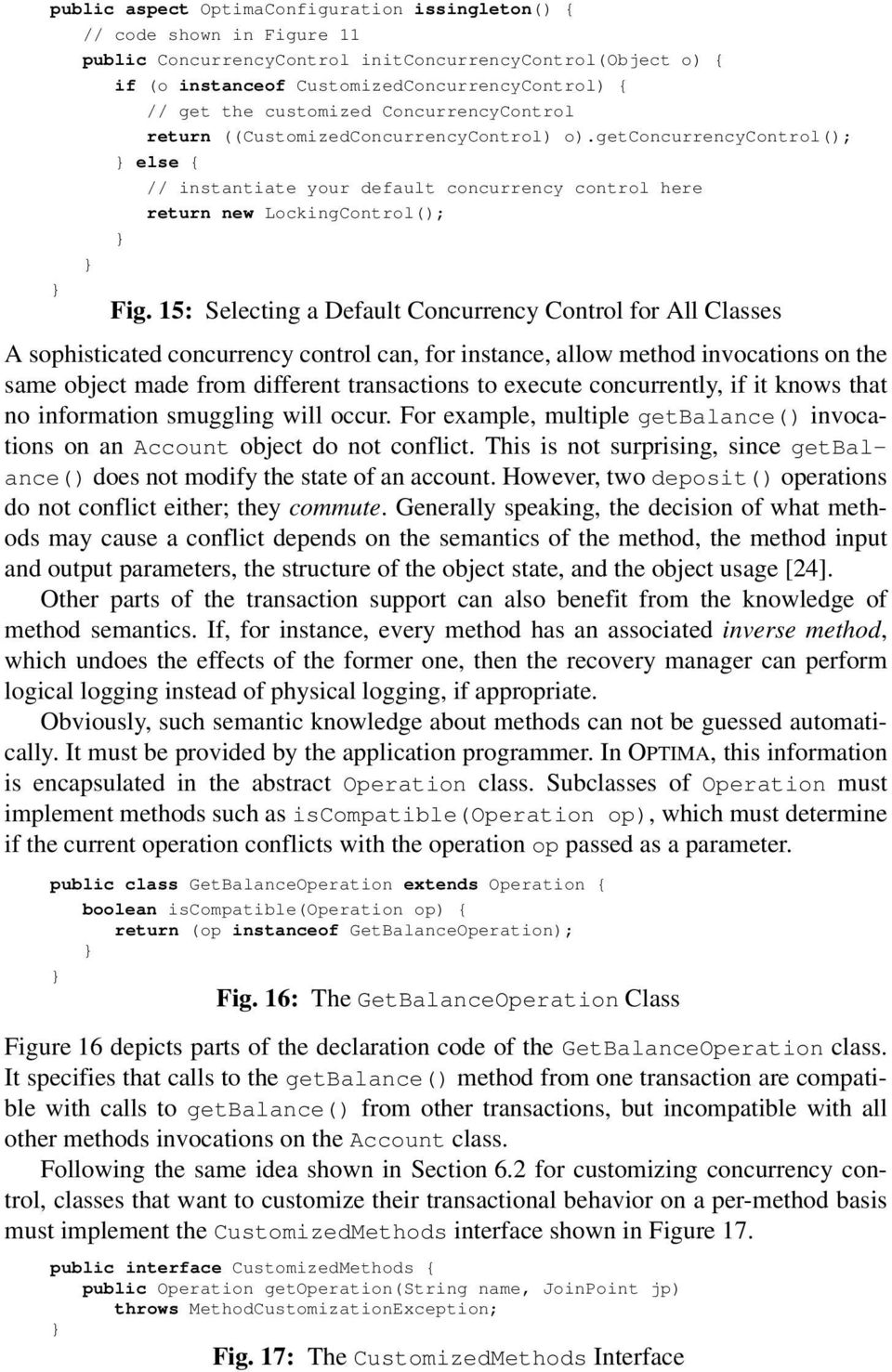 15: Selecting a Default Concurrency Control for All Classes A sophisticated concurrency control can, for instance, allow method invocations on the same object made from different transactions to