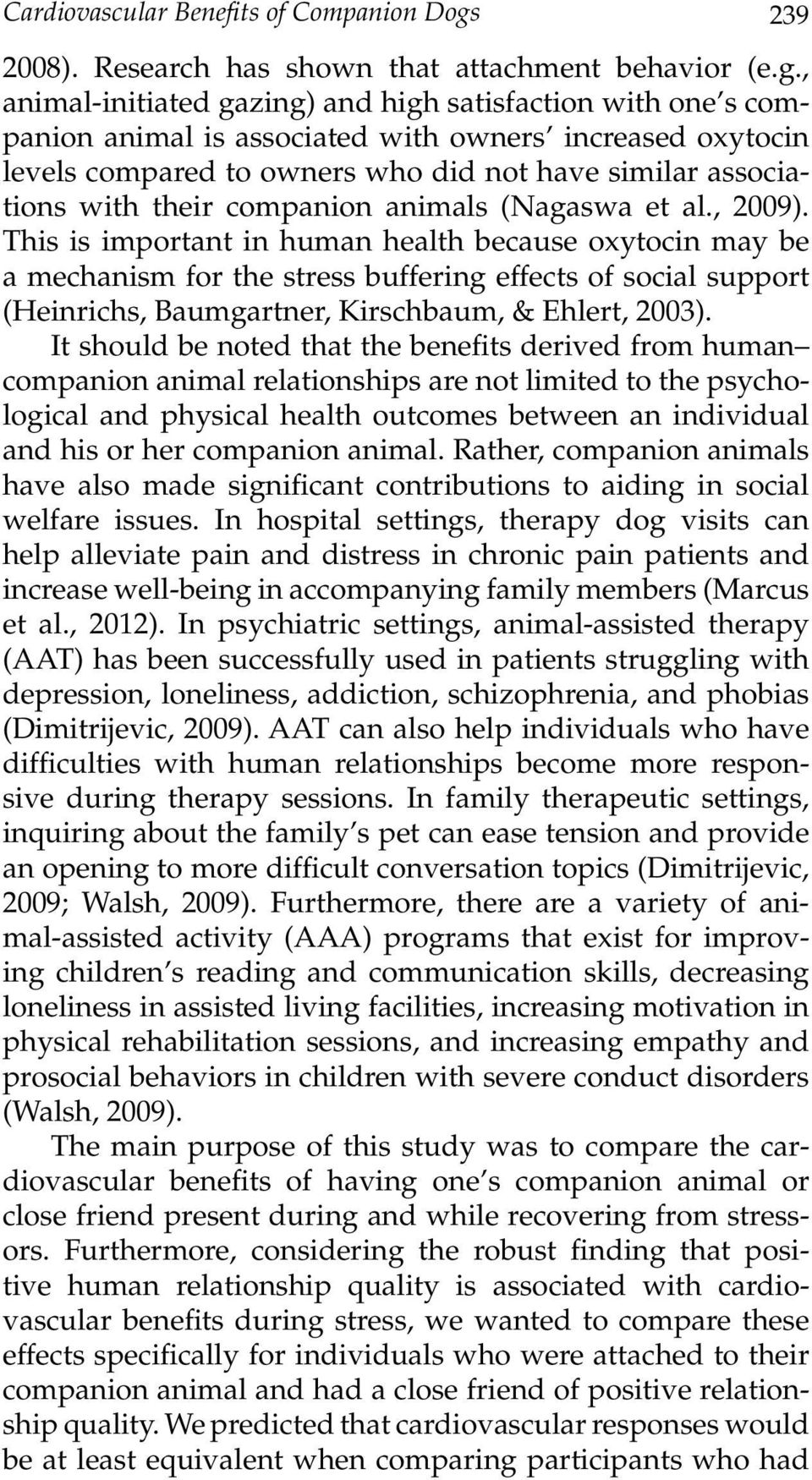 , animal-initiated gazing) and high satisfaction with one s companion animal is associated with owners increased oxytocin levels compared to owners who did not have similar associations with their