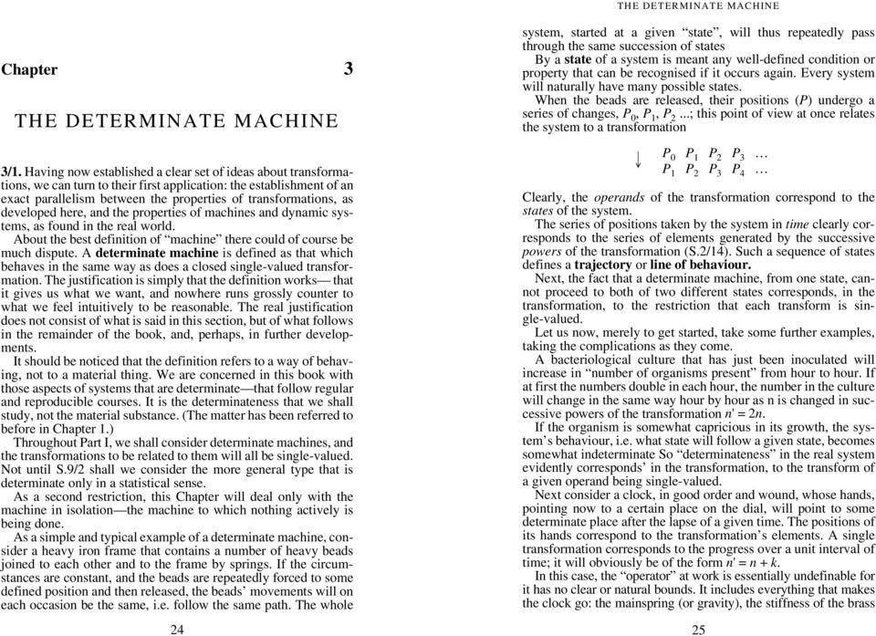 developed here, and the properties of machines and dynamic systems, as found in the real world. About the best definition of machine there could of course be much dispute.