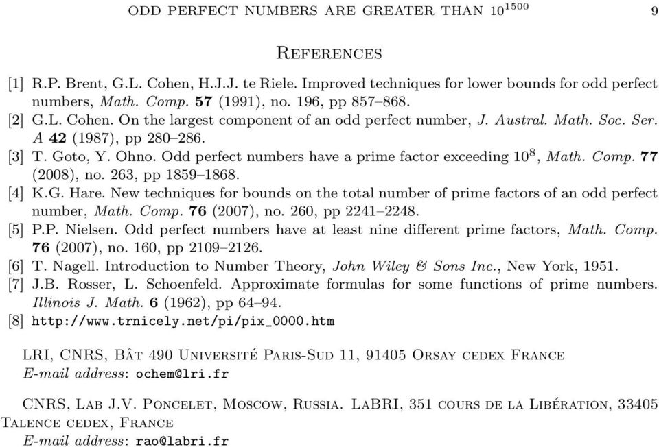 Odd perfect numbers have a prime factor exceeding 10 8, Math. Comp. 77 (2008), no. 263, pp 1859 1868. [4] K.G. Hare.